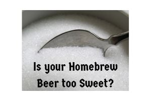 Is your Homebrew Beer too Sweet