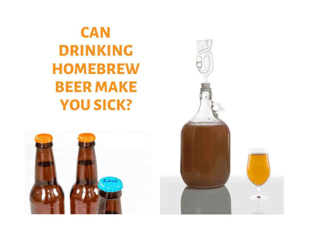 Can drinking homebrew beer make you sick