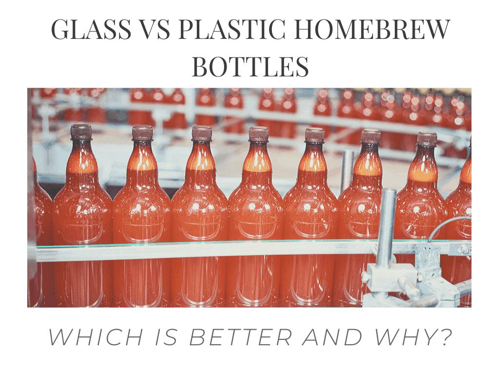 Glass vs Plastic homebrew bottles