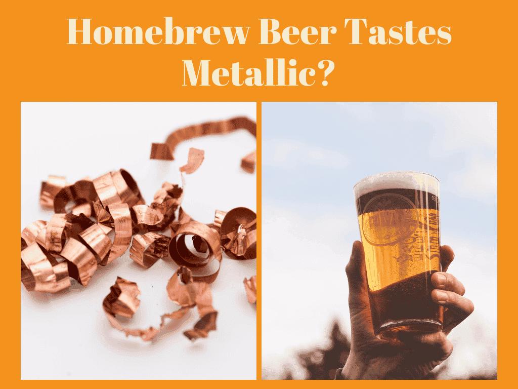 Homebrew Beer Tastes Metallic