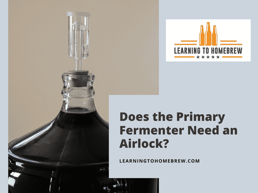 Does the Primary Fermenter Need an Airlock