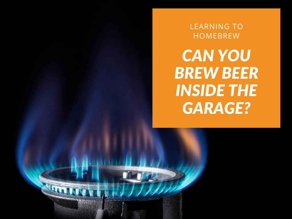 can you brew inside the garage